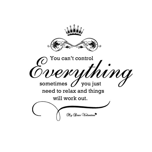 Inspirational Life Quotes And Sayings You Can T Control: You Can't Control Everything Sometimes You Just Need To