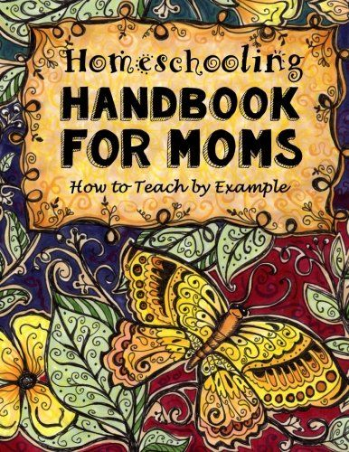 Homeschooling handbook for moms how to teach by example do it homeschooling handbook for moms how to teach by example do it yourself solutioingenieria Image collections