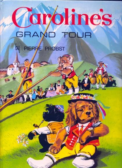 Caroline, Her Adventures, and their illustrations (by Pierre Probst) - This was one of my favorite books as a child