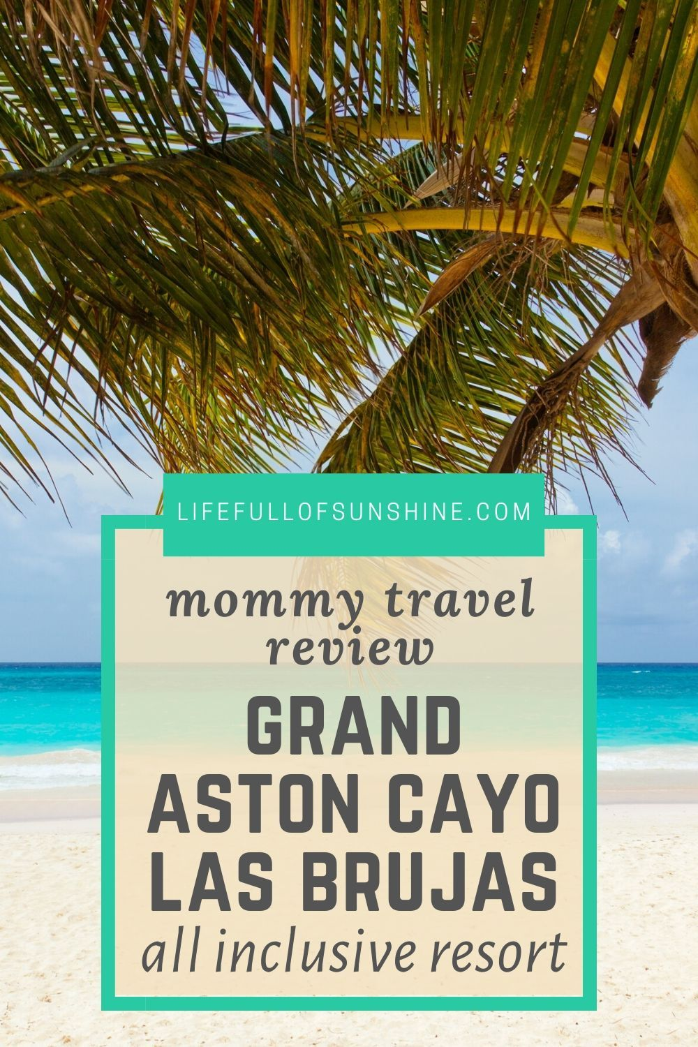 Detailed list of all you need to know about the Grand Aston Las Brujas when traveling with toddlers and young children.  Helpful resort review from the perspective of a mom of little ones with information on the kids club, the kids activities, the beach, the food and everything else.  Great for family travel.  #familytravel #travelingwithkida #cubatravel #cubawithkids #allinclusivewithkids