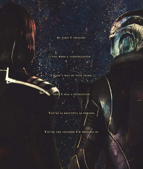 """Like a telescope, I will pull you so close 'til no space lies in between"" - Thane Krios & Shepard"