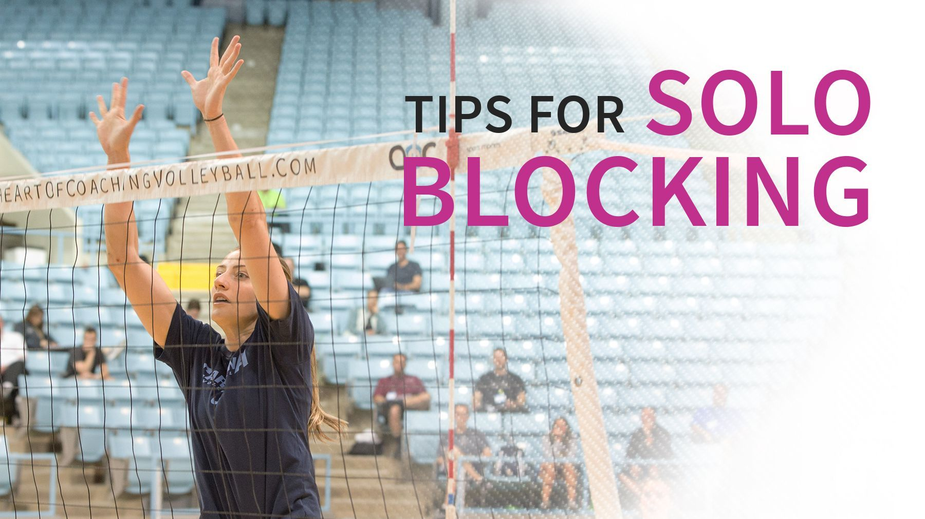 Tips For Better Solo Blocking Volleyball Skills Coaching Volleyball Volleyball