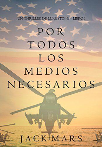 Por Todos Los Medios Necesarios De Jack Mars Ebook And Pdf Libros En Espanol Novelas De Suspenso Libros Para Leer