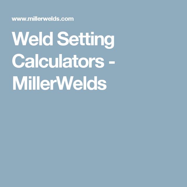 Weld setting calculators millerwelds   welding   welding.