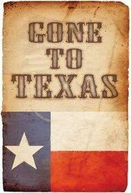 Gone to Texas...