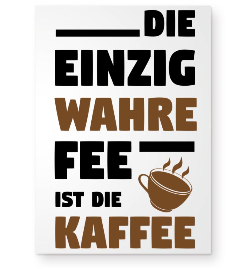 Wahre Fee Ist Kaffee Poster Spruch Kaffee Poster Kaffee Spruche Kaffee