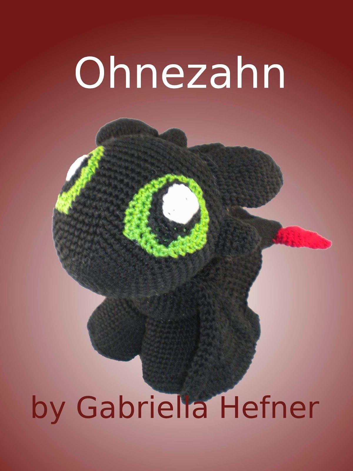 Ohnezahn Anleitung | Häkeln, Crochet, Pattern, Anleitungen ...