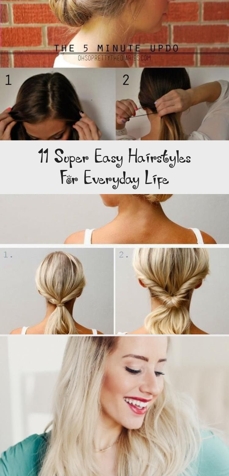 11 Super Easy Hairstyles For Everyday Life Hair Styles Easy Everyday Hair Hairstyles Life Styles S In 2020 Easy Everyday Hairstyles Hair Styles Easy Hairstyles