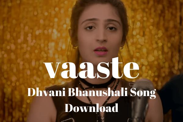 Vaaste Dhvani Bhanushali Song Download In 2020 Songs Free Songs Dj Remix Songs