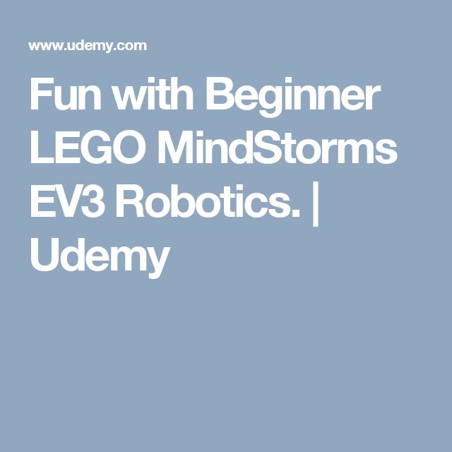 Fun with Beginner LEGO MindStorms EV3 Robotics. | Udemy | Robotics ...