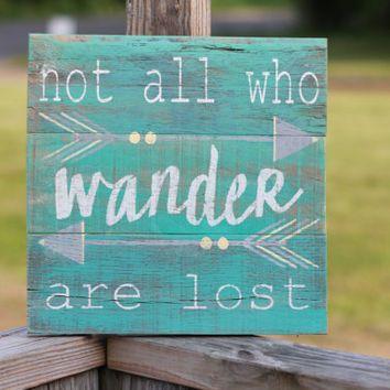 Wooden Sign Decor Not All Who Wander Reclaimed Wood Wall Art Wanderlust Reclaimed