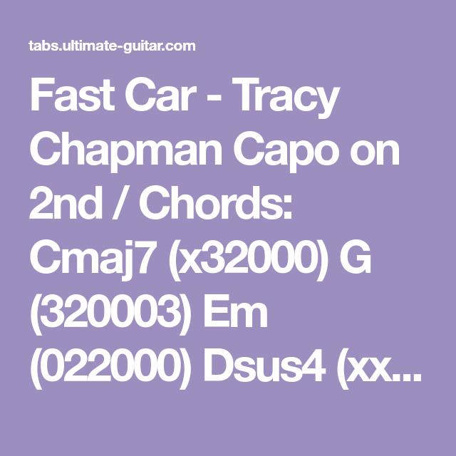 Fast Car - Tracy Chapman Capo on 2nd / Chords: Cmaj7 (x32000) G ...