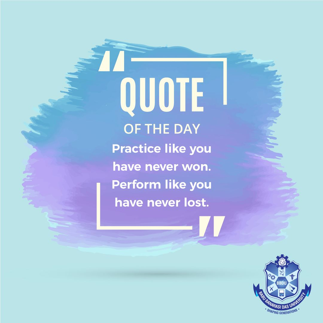 Quote Of The Day Practice Like You Have Never Won Perform Like