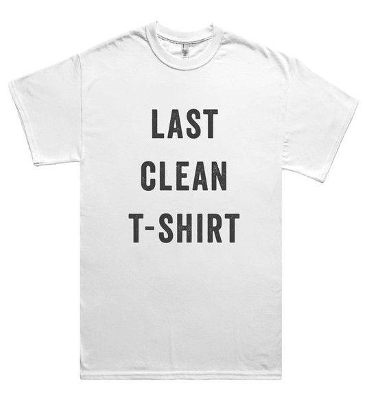Women/'s Last Clean T-Shirt Funny Slogan Tank Top