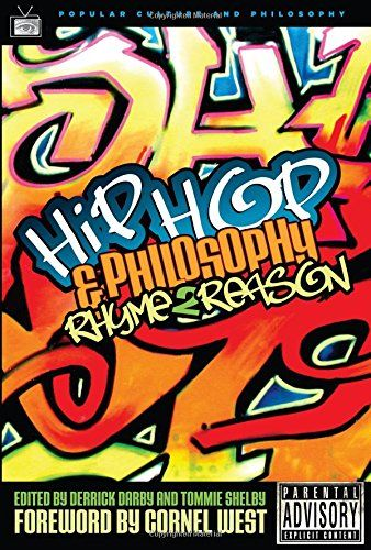 Hip-Hop and Philosophy: Rhyme 2 Reason by Derrick Darby ...