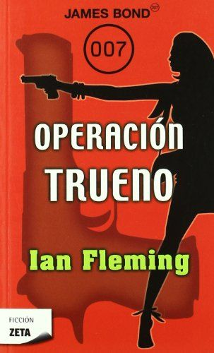 Operacion Trueno (James Bond Agente 007) (Spanish Edition) (James Bond 007) @ niftywarehouse.com