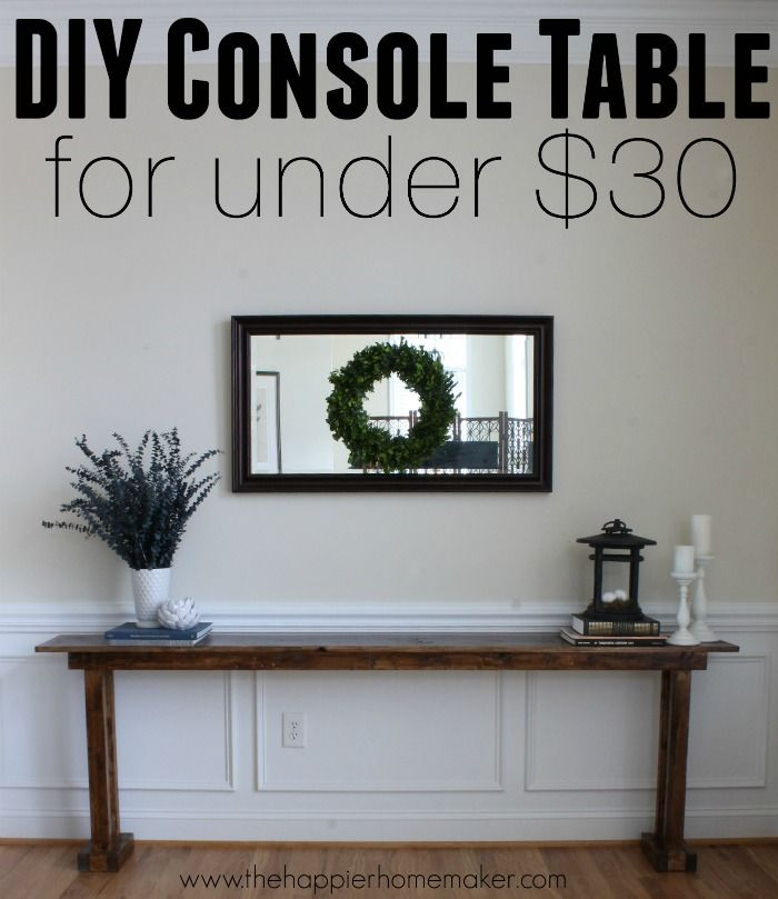 Build Your Own Diy Console Table For Less Than 20 In Just A Few Hours Diy Console Table Diy Console Home Decor