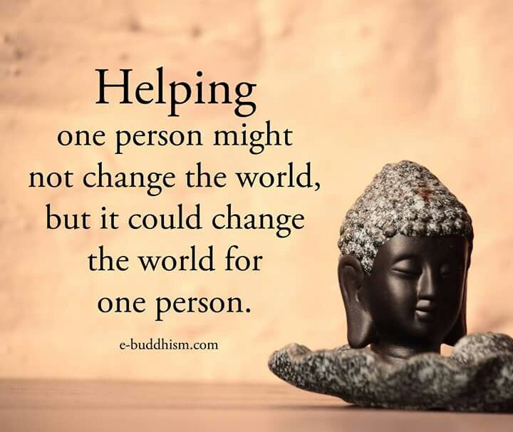 helping one person might not change the world but it could change the world for one person