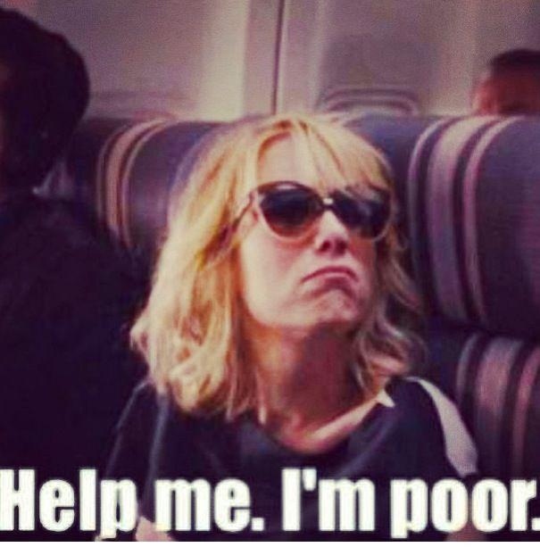 Help Me I M Poor Bridesmaids Favorite Movie Quotes Bridesmaids Memes Funny Movies