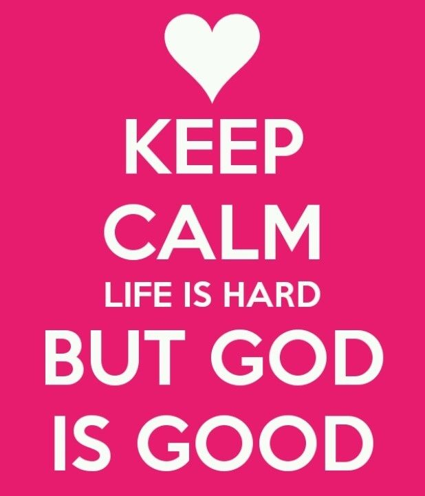 Life Is Hard But God Is Good Pictures Photos And Images For
