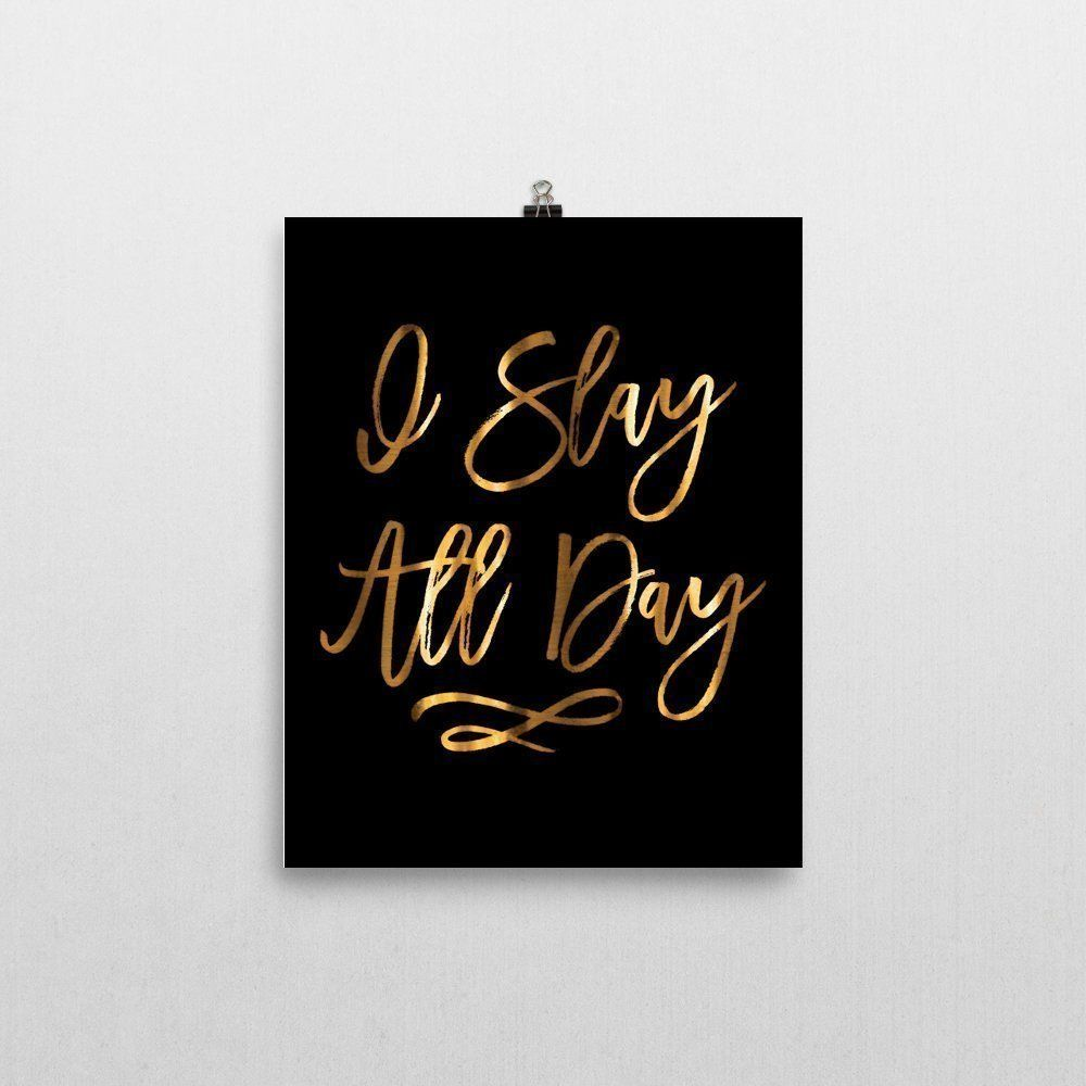 I slay all day black u gold dorm room decor x printed wall