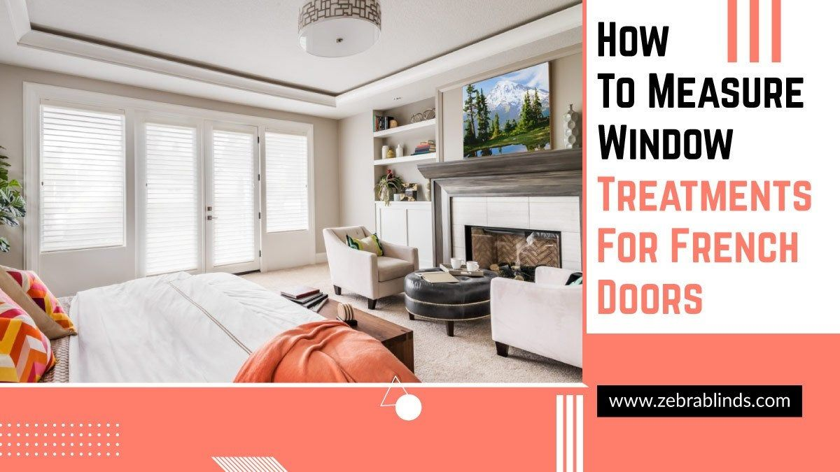 How to measure window treatments for french doors french