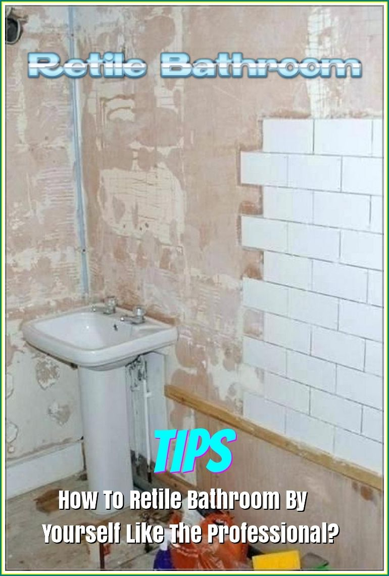 How To Retile Bathroom By Yourself Like The Professional Home