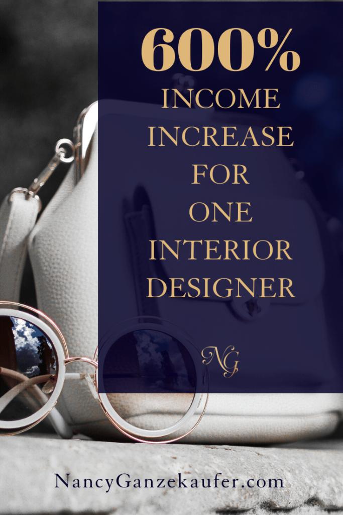 How One Interior Designer Increased Her Income 600 Interior