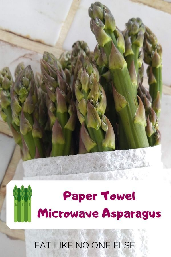 Paper Towel Microwave Asparagus Eat Like No One Else Recipe Microwave Asparagus Asparagus Steamed Asparagus