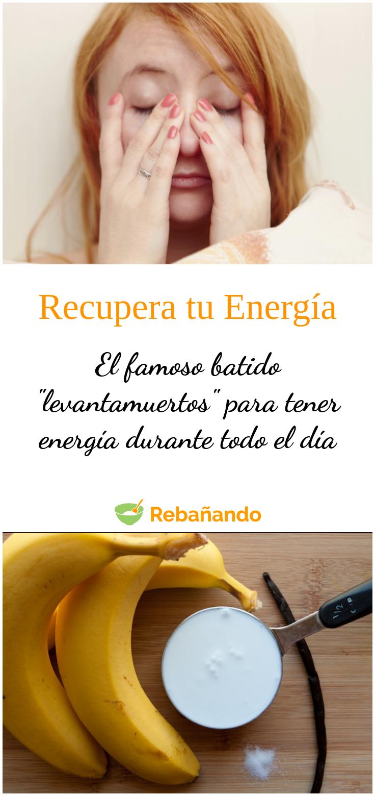 El Famoso Batido Levantamuertos Para Tener Energía Durante Todo El Día Batido Energía Frutas Para Adelgazar