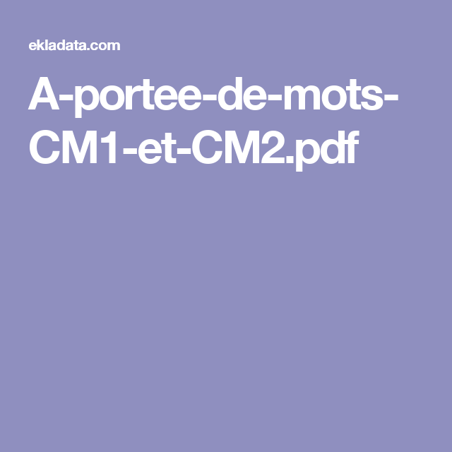 A Portee De Mots Cm1 Et Cm2 Pdf Cm1 Cm2 Cm1 Et Cm2