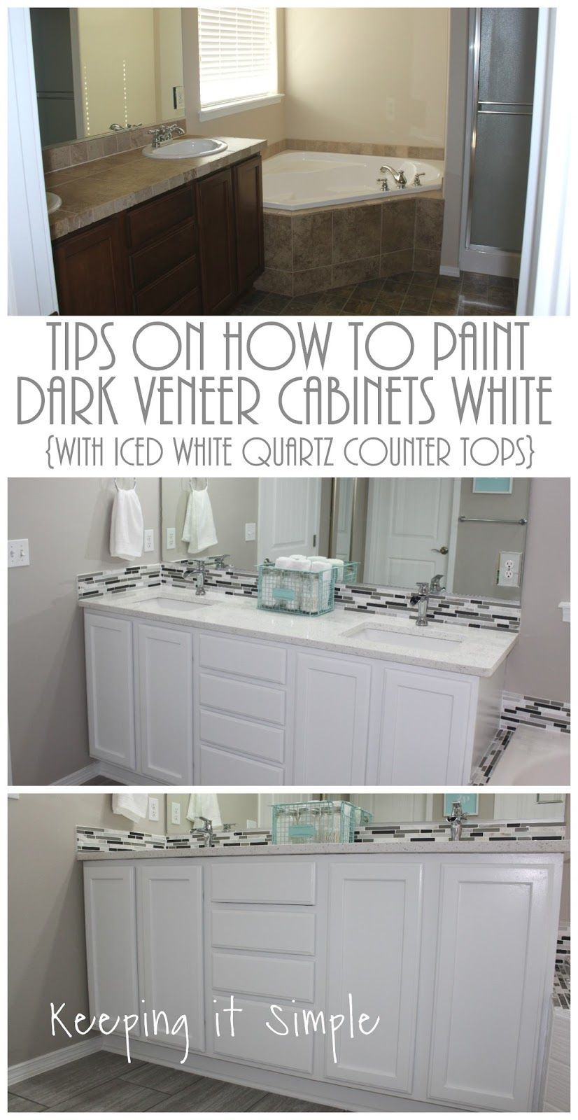 Tips On How To Paint Dark Veneer Cabinets White With Pro Classic Paint And Iced White Quartz Counter White Bathroom Cabinets Countertops Painting Wood Cabinets
