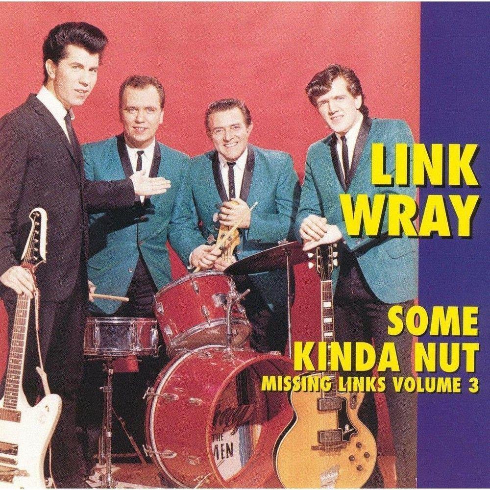 Link Wray - Missing Links, Vol. 3: Some Kinda Nut (CD)