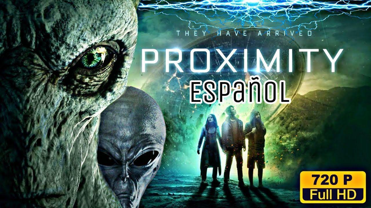 Proximity Pelicula Completa Espanol Latino 720p Ovnis Youtube Peliculacompleta Enespanol Pelicula In 2021 Movie Posters Movies Free Movies