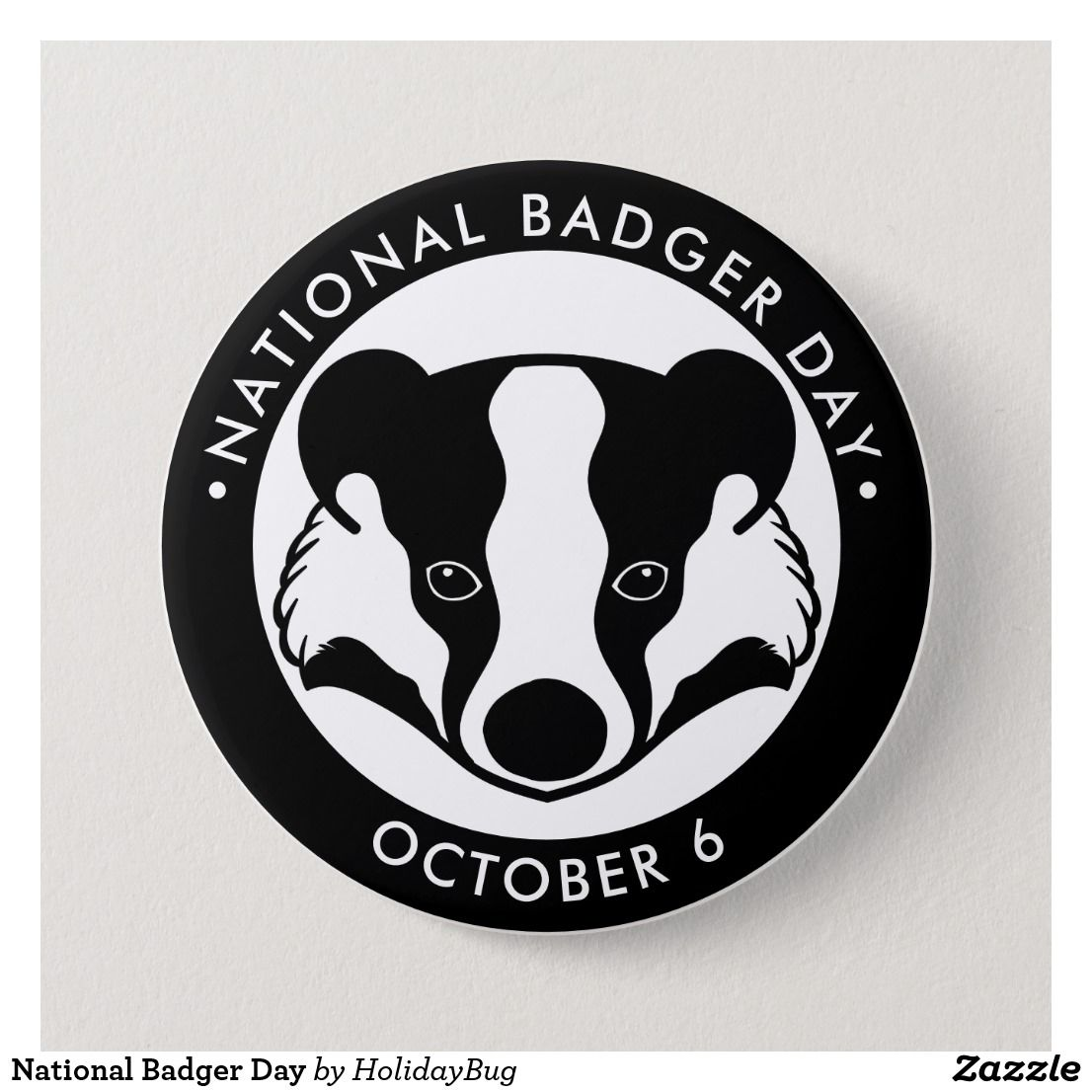 National Badger Day Button in 2020 Day