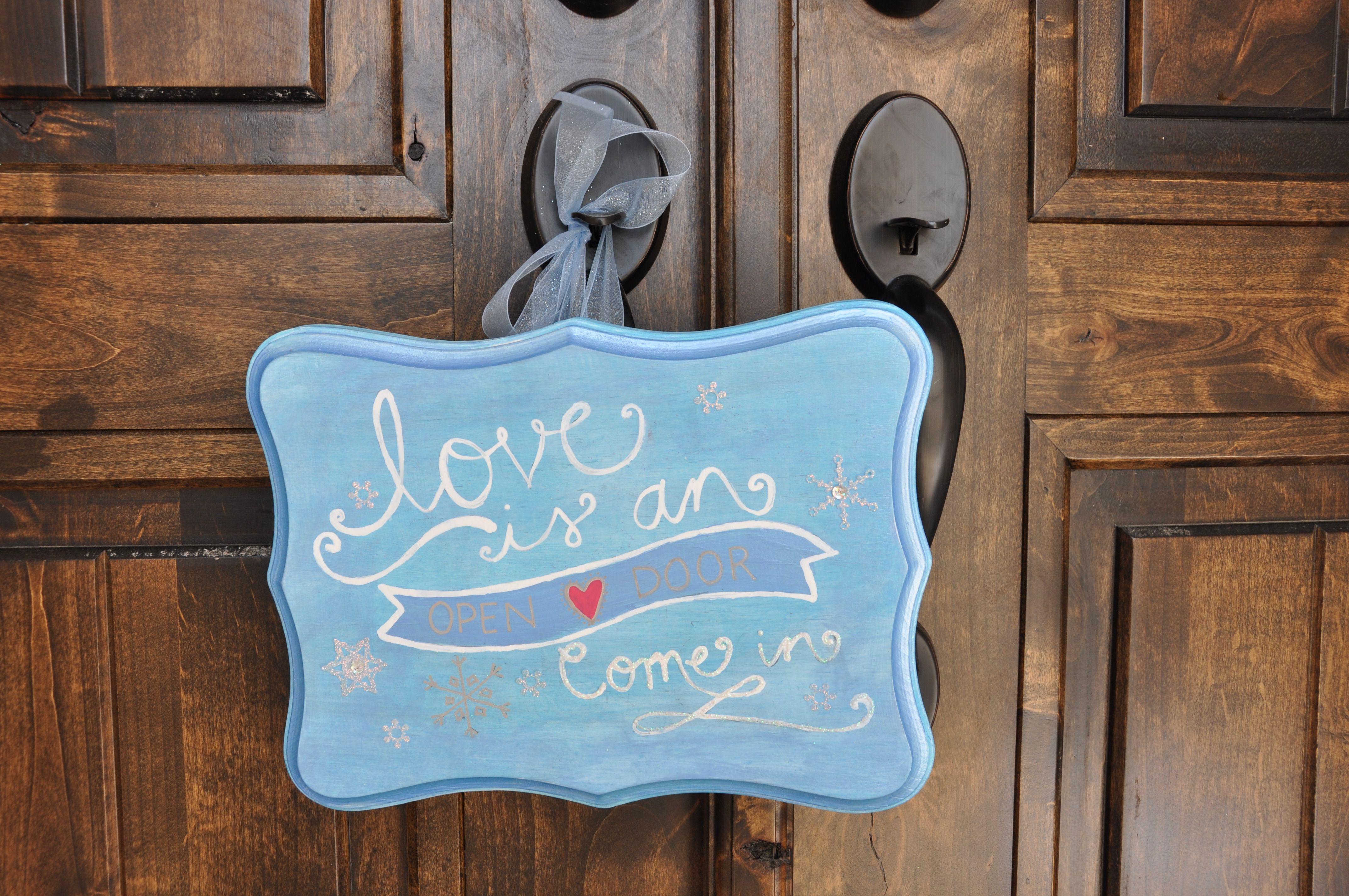 Frozen Party Sign For Door Love Is An Open Door Come In Wooden Shape Found At Hobby Lobby Th Bday Party Kids Wooden Door Entrance Spring Door Wreaths