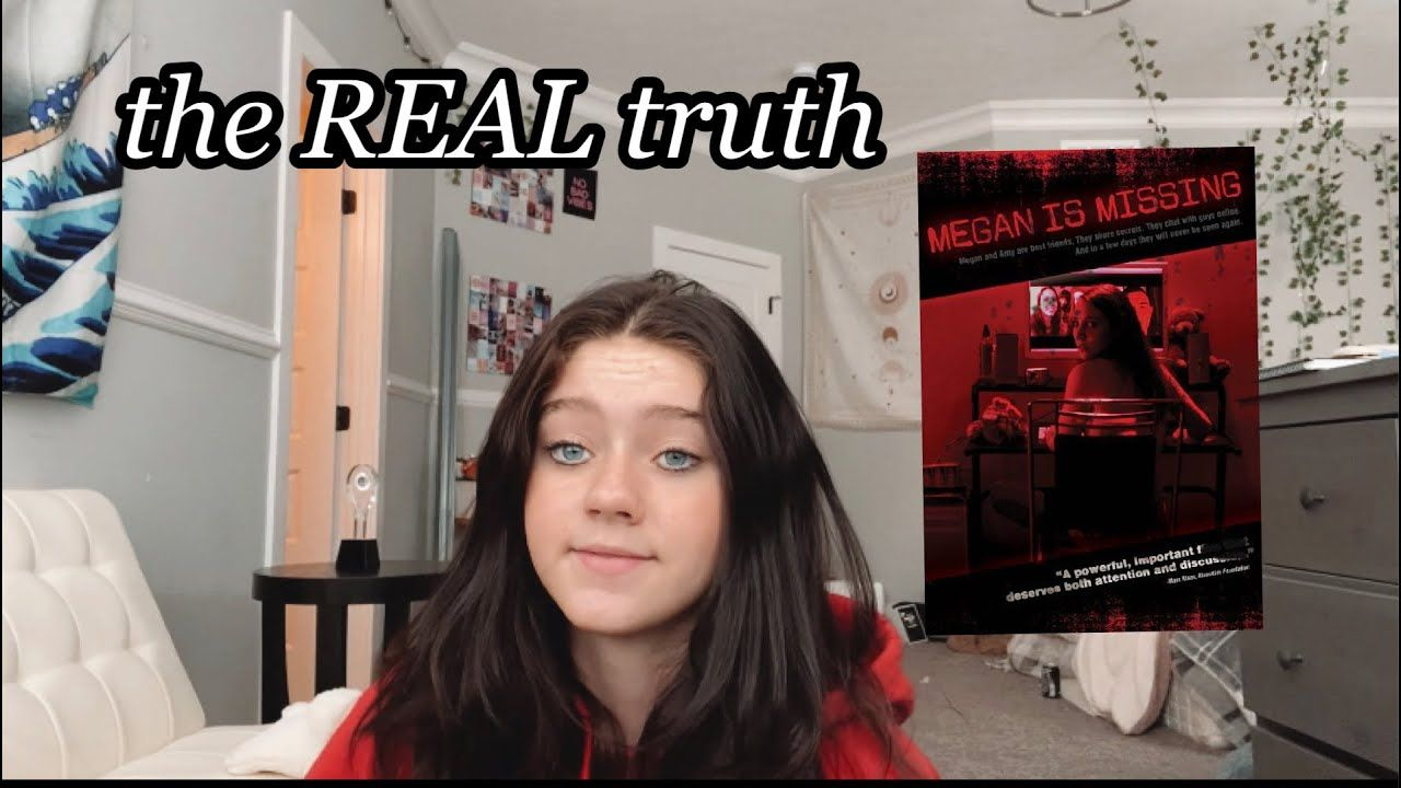The Real Truth Behind The Movie Megan Is Missing Why U Should Not Watch It Youtube Megan Movies Truth
