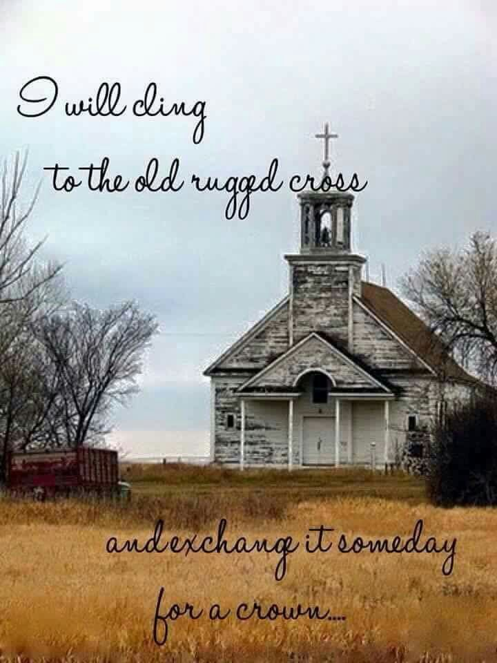I will cling to the old rugged cross and exchange it someday for a ...