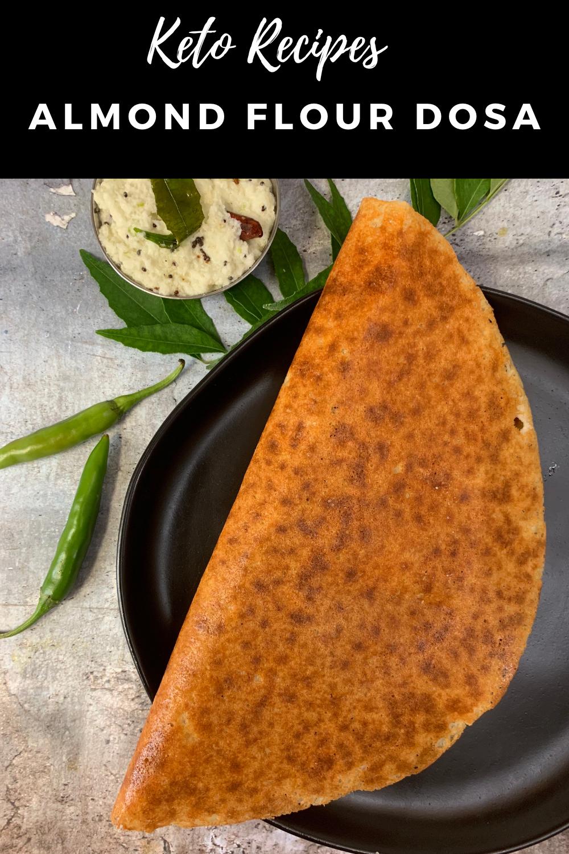 Keto Dosa Recipe Almond Flour Keto Dosa Recipe Veggie Delight Recipes Indian Food Recipes Vegetarian