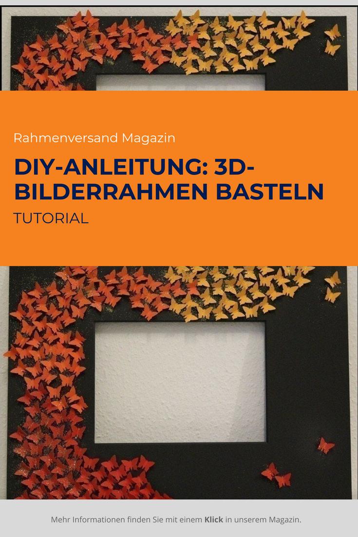 DIY-Anleitung: 3D-Bilderrahmen basteln   Pinterest   Bilderrahmen ...