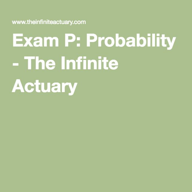 Free Practice Exams Exam P Probability  The Infinite Actuary