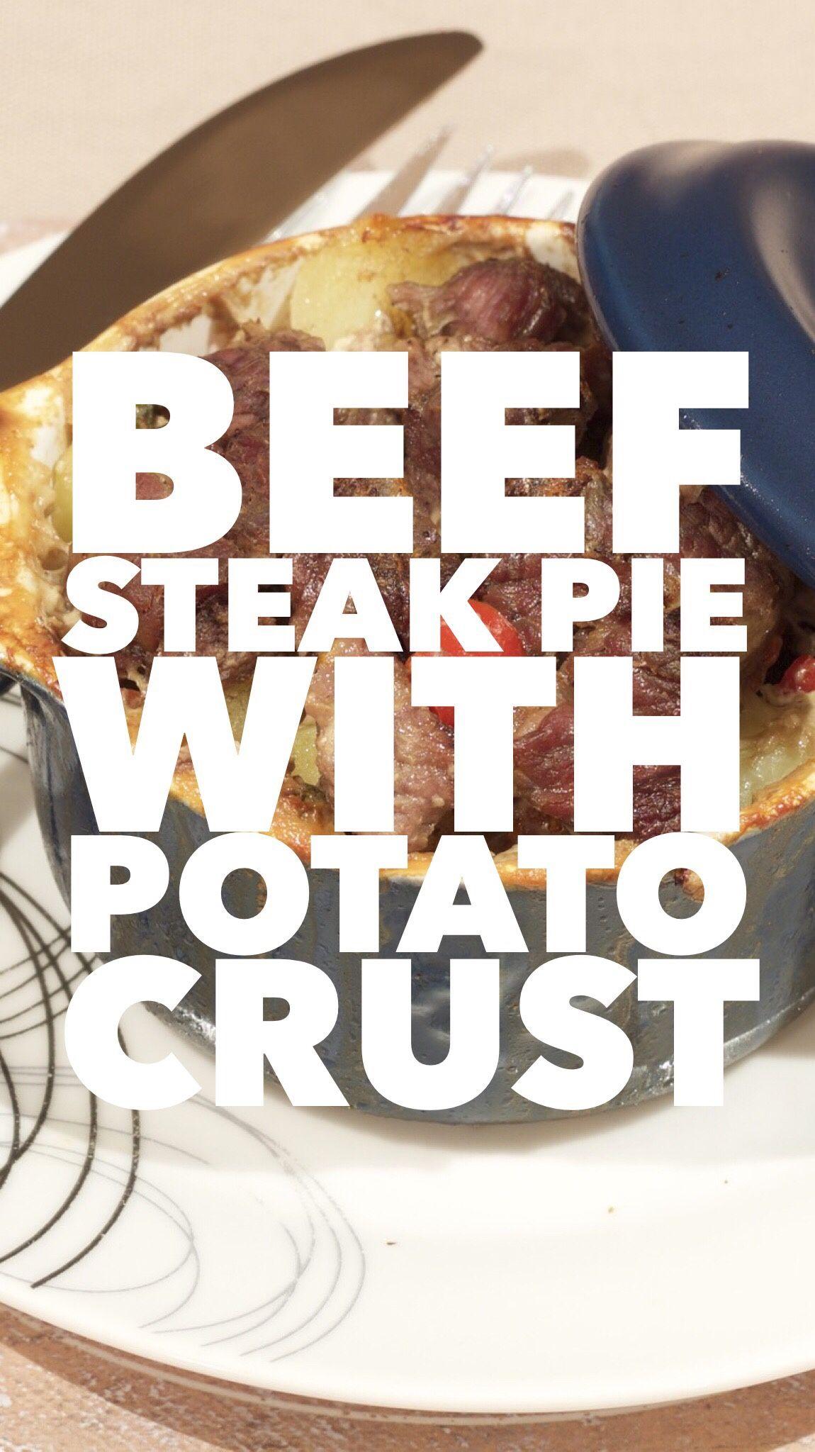Beef Steak Pie With Potato Crust | Recipe | Beef steak ...