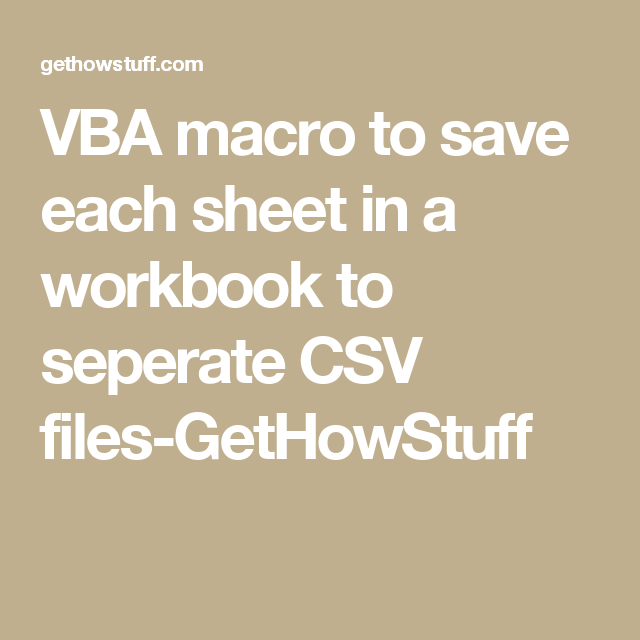 VBA macro to save each sheet in a workbook to seperate CSV files