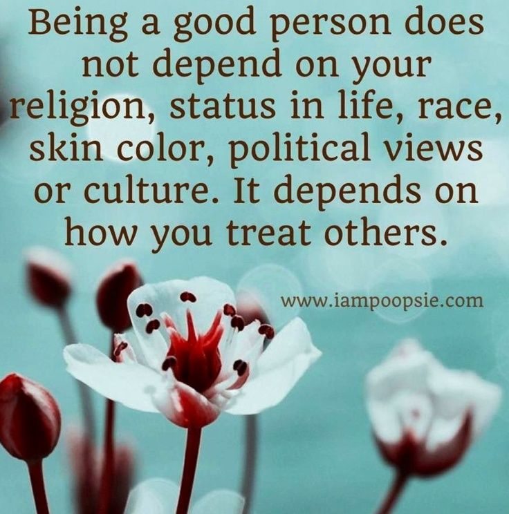 Quotes about Be a good person (582 quotes)