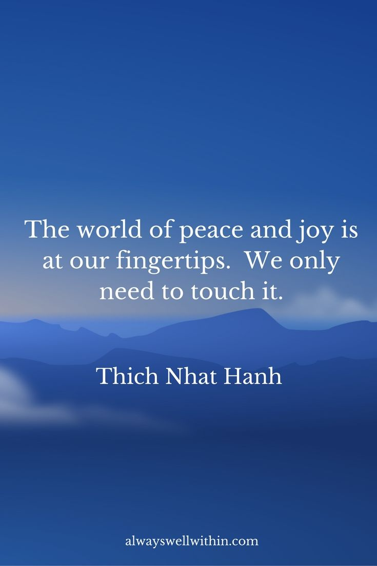 Quotes About Peace And Happiness A Bundle Of Joy And Peace 21 Inspiring Quotations From Thich Nhat