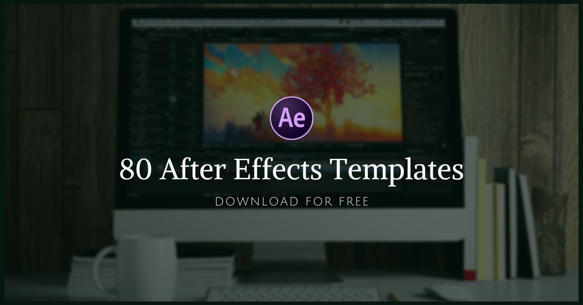 80 Free After Effects Templates You Should Download After