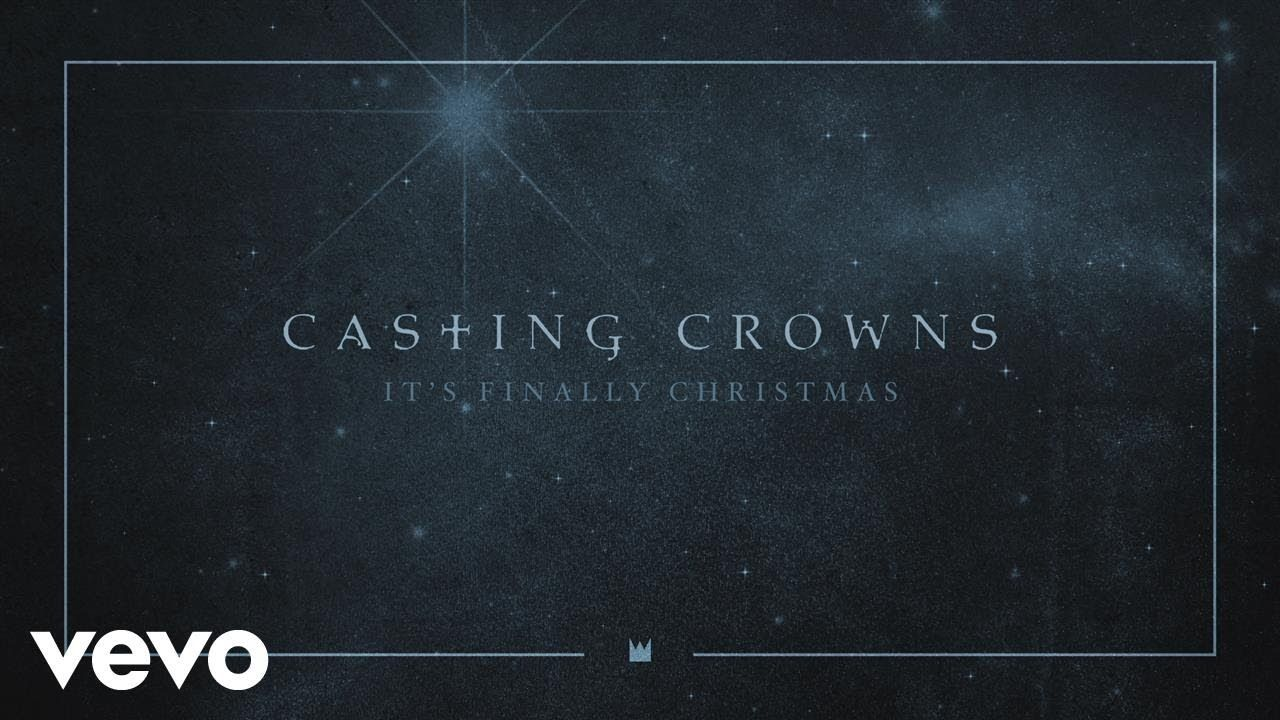 Casting Crowns - It's Finally Christmas (Audio) | Casting crowns, It cast, What child is this