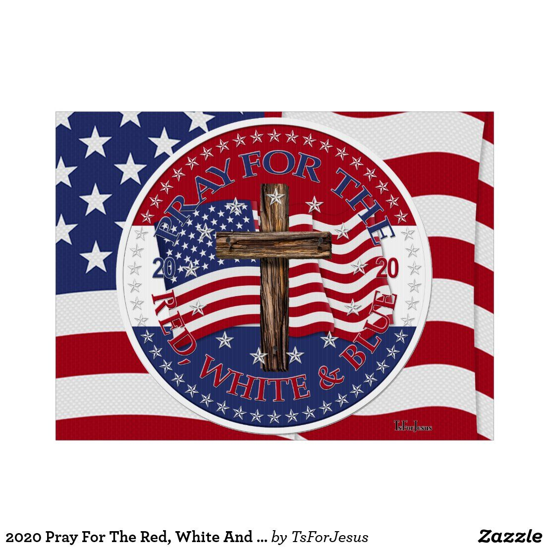 2020 Pray For The Red White And Blue Cross Flag Sign Zazzle Com In 2020 Cross Flag Flag Signs Flag