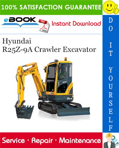 Hyundai R25z 9a Crawler Excavator Service Repair Manual In 2020 Excavator Hyundai Repair Manuals