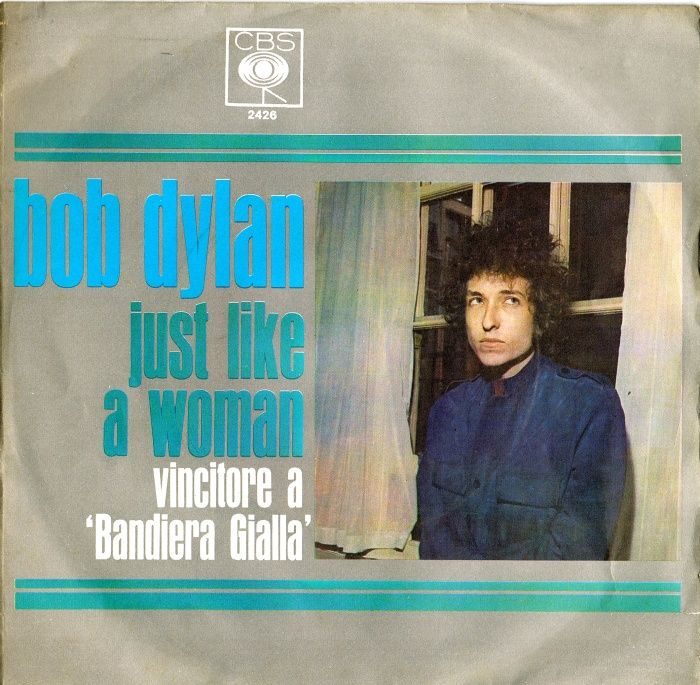 45cat Bob Dylan Just Like A Woman I Want You Cbs Italy
